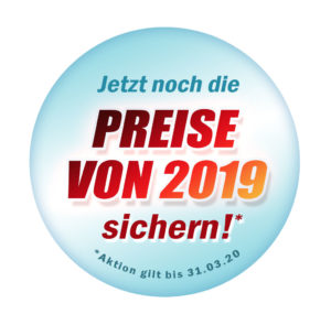 Jetzt noch Preise von 2019 sichern!